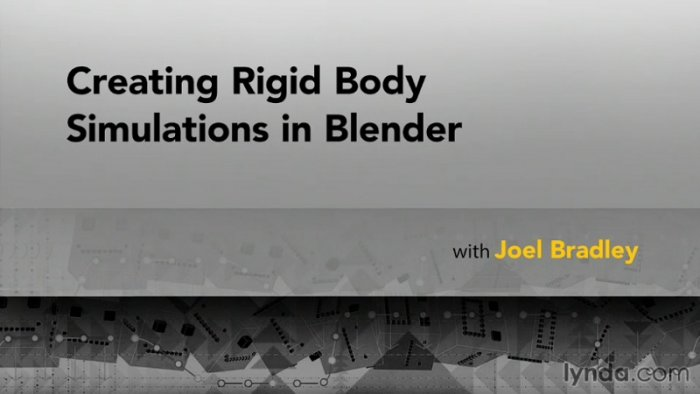 آموزش Lynda - Creating Rigid Body Simulations in Blender with Joel Bradley