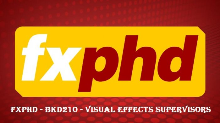 آموزش FXPHD - BKD210 - Visual Effects Supervisors