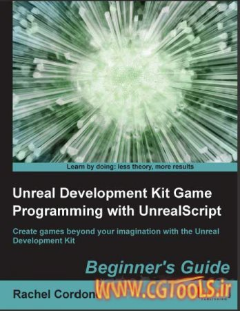 دانلود رایگان کتاب آموزشی آنریل اسکریپت |Unreal Development Kit Game Programming with UnrealScript Beginner's Guide